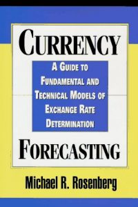 Currency Forecasting – Michael R. Rosenberg