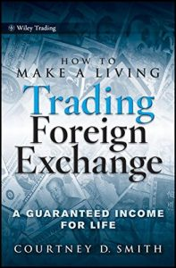 How to Make a Living Trading Foreign Exchange – Courtney Smith