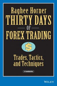 Thirty Days of Forex Trading – Raghee Horner