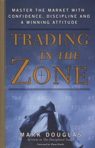 Trading in the Zone – Mark Douglas